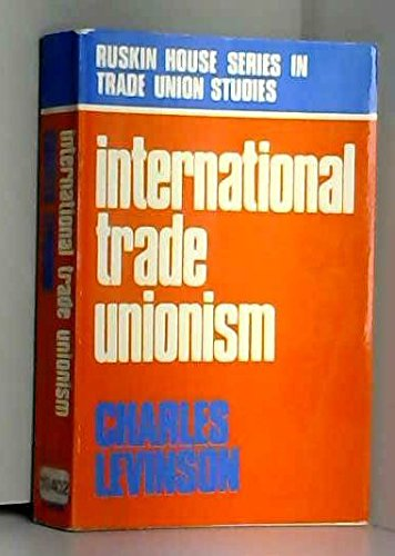 9780043310502: International Trade Unionism (Ruskin House Series in Trade Union Studies)