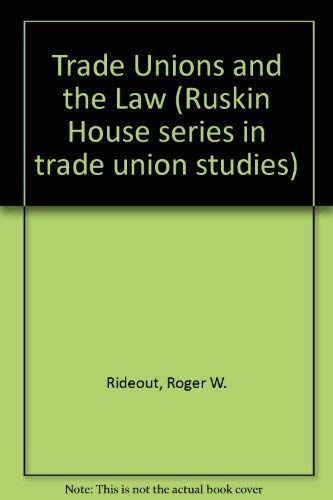 9780043310540: Trade Unions and the Law (Ruskin House series in trade union studies, 2)