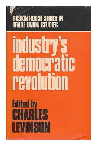 9780043310625: Industry's Democratic Revolution (Ruskin House Series in Trade Union Studies, No. 6)