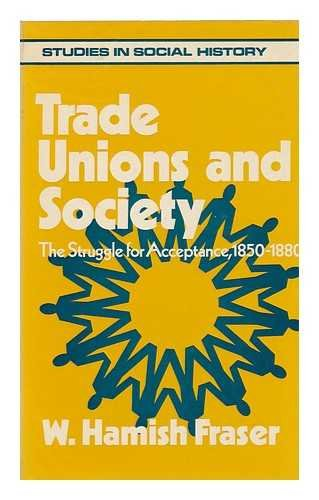 9780043310632: Trade Unions and Society: The Struggle for Acceptance, 1850-80 (Studies in social history ; 2)