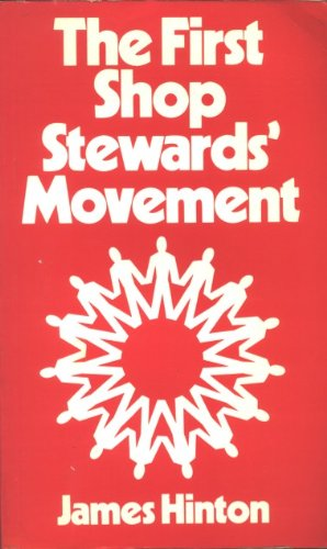 9780043310700: First Shop Stewards' Movement (Studies in social history)