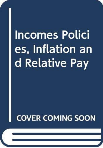 9780043310786: Incomes Policies, Inflation and Relative Pay
