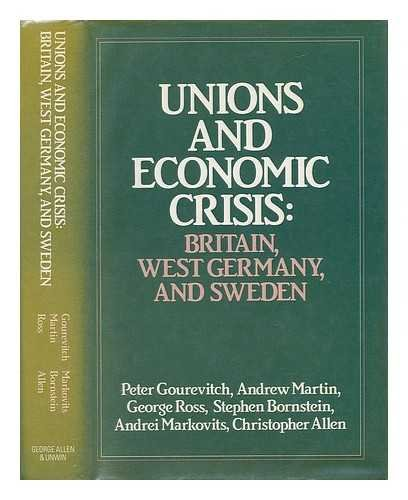9780043310946: Unions and Economic Crisis: Britain, West Germany, and Sweden