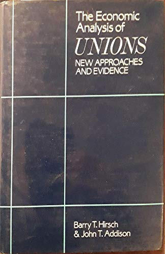 9780043310977: The Economic Analysis of Unions: New Approaches and Evidence