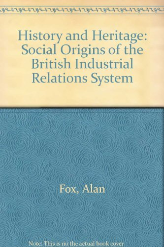 9780043310991: History and Heritage: Social Origins of the British Industrial Relations System