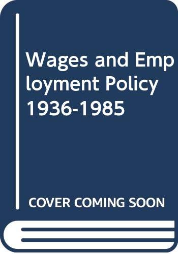 9780043311110: Wages and Employment Policy 1936-1985