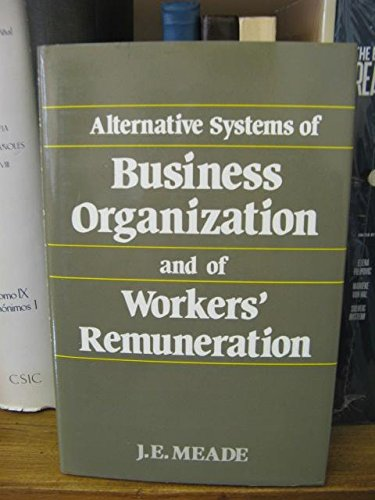 Alternative Systems of Business Organization and Workers': James E. Meade