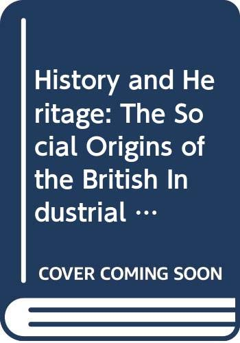 9780043311141: History and Heritage: Social Origins of the British Industrial Relations System