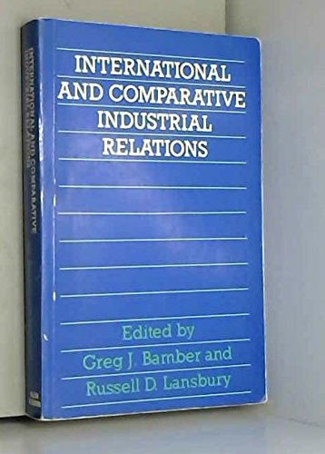 9780043311172: International and Comparative Industrial Relations: A Study of Developed Market Economies