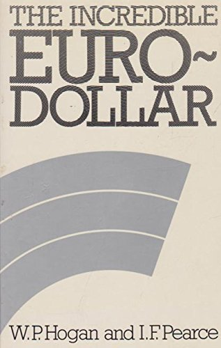 9780043320815: Incredible Eurodollar: Or Why the World's Money System Is Collapsing