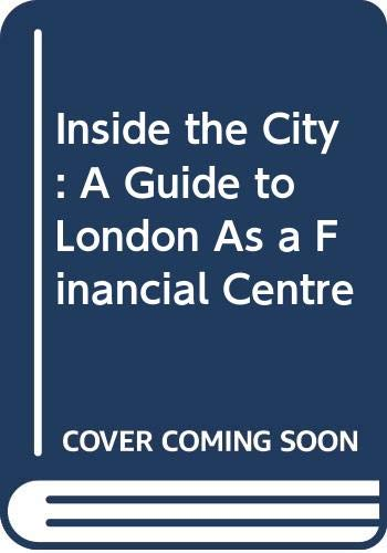 9780043320914: Inside the City: A Guide to London As a Financial Centre