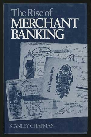 9780043320945: The Rise of Merchant Banking
