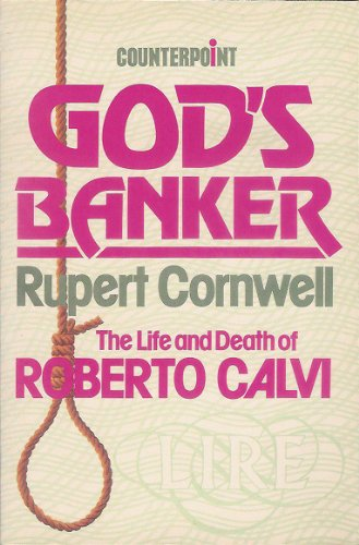 9780043320990: God's Banker: Account of the Life and Death of Roberto Calvi (Counterpoint)