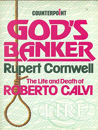 Gods Banker: Account of the Life and Death of Roberto Calvi