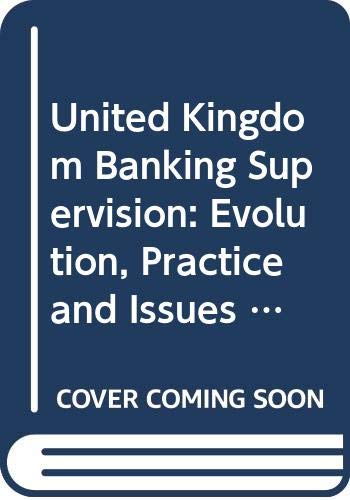9780043321027: United Kingdom Banking Supervision: Evolution, Practice and Issues (Studies in financial institutions & markets)