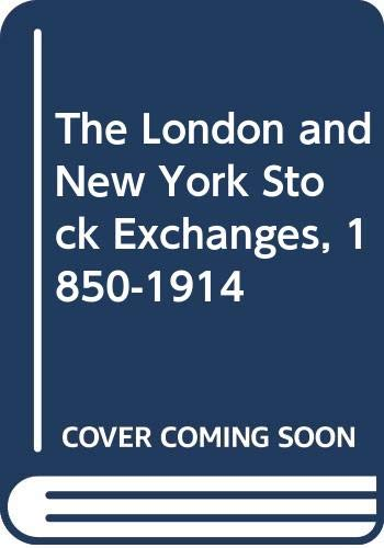 9780043321171: The London and New York Stock Exchanges, 1850-1914