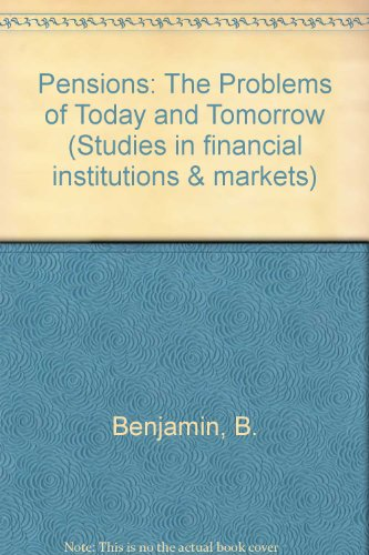 9780043321270: Pensions: The Problems of Today and Tomorrow (Studies in Financial Institutions and Markets, Vol 4)