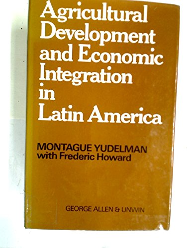 Agricultural Development and Economic Integration in Latin America