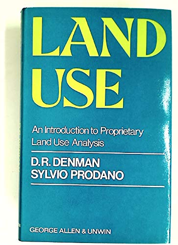 9780043330135: Land Use: An Introduction to Proprietary Land Use Analysis