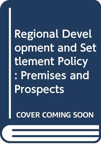 9780043330234: Regional Development and Settlement Policy: Premises and Prospects