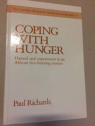 9780043330258: Coping With Hunger: Hazard and Experiment in an African Rice Farming System (London Research Series in Geography)