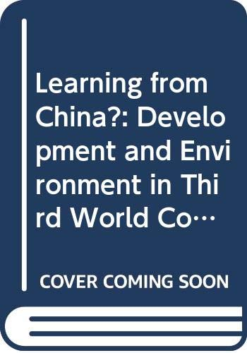 9780043330272: Learning from China?: Development and Environment in Third World Countries