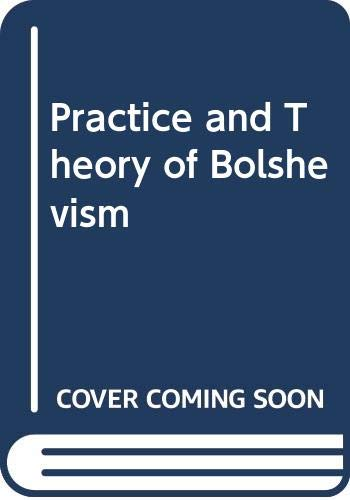 9780043350171: Practice and Theory of Bolshevism