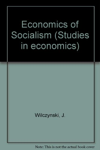 9780043350300: Economics of Socialism: Principles Governing the Operation of Centrally Planned Economies in the USSR and Eastern Europe Under the New System