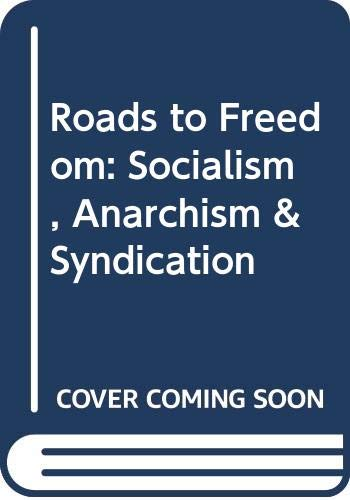 9780043350331: Roads to Freedom: Socialism, Anarchism & Syndication
