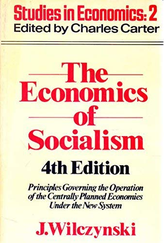 9780043350447: The Economics of Socialism: Principles Governing the Operation of Centrally Planned Economics Under the New System (Studies in economics)