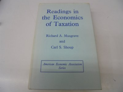 9780043360026: Readings in the Economics of Taxation (American Economic Association)