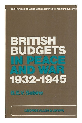 British Budgets in Peace and War 1932-1945: Sabine B E V