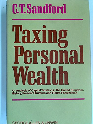 9780043360347: Taxing Personal Wealth: An Analysis of Capital Taxation in the United Kingdom