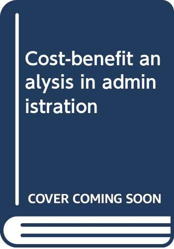 9780043360446: Cost-benefit analysis in administration