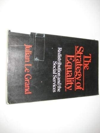 9780043360750: The Strategy of Equality: Redistribution and the Social Services