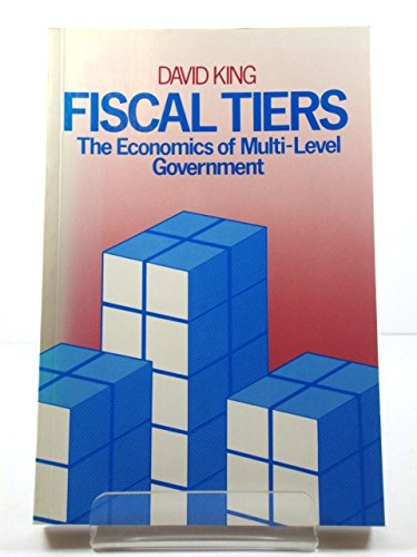 9780043360842: Fiscal Tiers: The Economics of Multi-Level Government