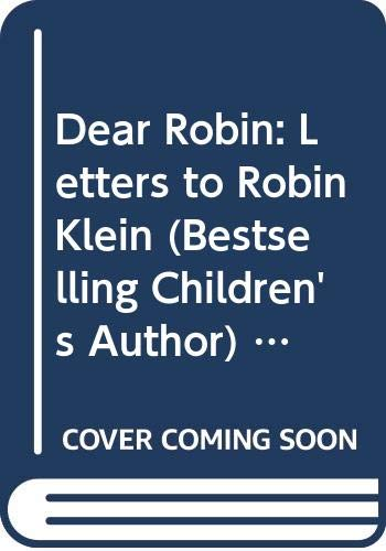 9780043360903: Dear Robin: Letters to Robin Klein (Bestselling Children's Author) (A Little ark book)