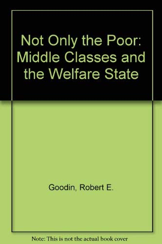 9780043360941: Not Only the Poor: The Middle Classes and the Welfare State