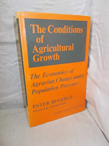 9780043380055: The conditions of agricultural growth: The economics of agrarian change under population pressure