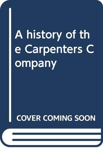 9780043380338: A history of the Carpenters Company
