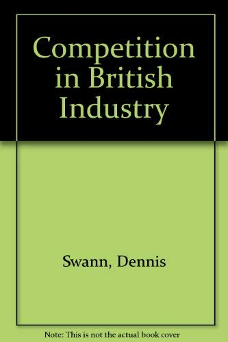 9780043380673: Competition in British Industry