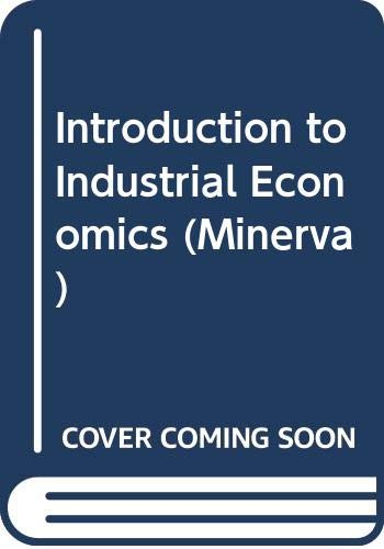 9780043380727: Introduction to Industrial Economics (Minerva)