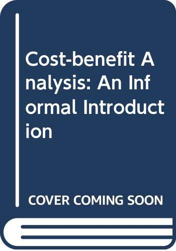 9780043380802: Cost-benefit Analysis: An Informal Introduction