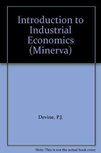 9780043380864: Introduction to Industrial Economics (Minerva)