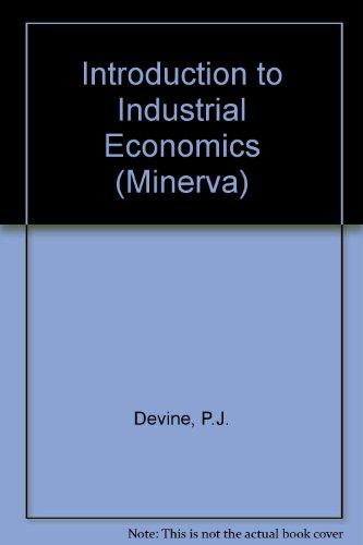 9780043380871: Introduction to Industrial Economics (Minerva)