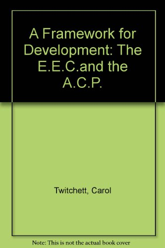 9780043380949: A Framework for Development: The Eec and the Acp