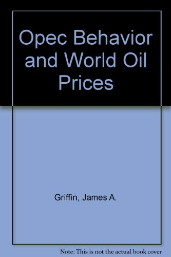 9780043381021: Opec Behavior and World Oil Prices