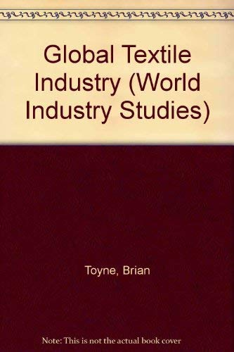 9780043381106: Global Textile Industry (WORLD INDUSTRY