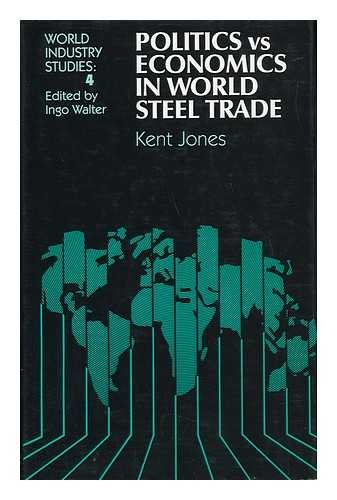 9780043381182: Politics Versus Economics in World Steel Trade (World Industry Studies (Closed))