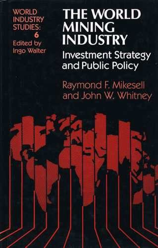 9780043381205: The World Mining Industry: Investment Strategy and Public Policy (World Industry Studies)
